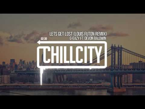 G-Eazy - Lets Get Lost Ft. Devon Baldwin (Louis Futon Remix)