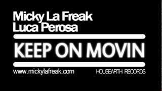 Micky La Freak & Luca Perosa - Keep On Movin (Original Mix) [Housearth Records]