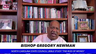 "Bishop Gregory Newman | ""The Rod of Moses"" 
