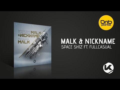 Malk & Nickname - Space Shiz feat. Fullcasual [Kosen Production]