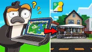 I use GOOGLE MAPS to Build My Minecraft House