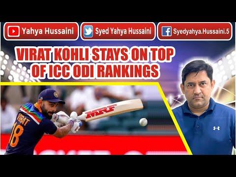 Syed Yahya Hussaini: Virat Kohli stays on TOP of ICC ODI rankings.  Yahya Hussaini  