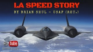 LA SPEED STORY - SR-71 Pilot Brian Shul USAF (Ret.)