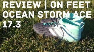 ADIDAS ACE 17.3 SG | OCEAN STORM | REVIEW | ON FEET