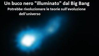 """NEWS!! Scoperto un buco nero """"illuminato"""" dal Big Bang - Risale a 10 miliardi di anni fa"""