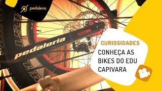 Pedaleria - Conheça as bikes do Edu Capivara