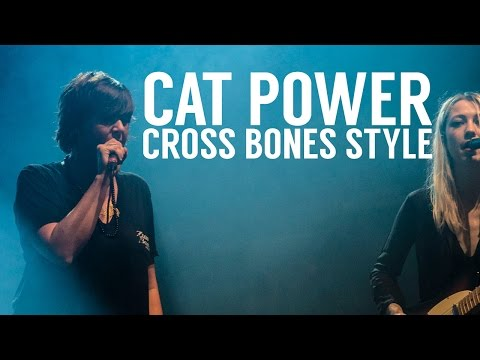 Cat Power - Cross Bones Style