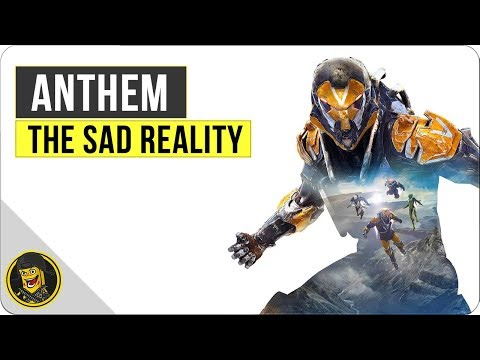 Anthem - The Sad Reality of the Gaming Industry in 2019