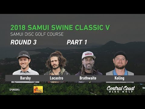 2018 Samui Swine Classic V - Round 3 Part 1 - Barsby, Locastro, Brathwaite, Koling