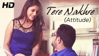 Jassi X - Tere Nakhre - Attitude | Music By XXX Music | New Punjabi Songs 2014