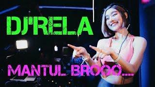 Download DJ'RELA REMIX PALING MANTUL 2019