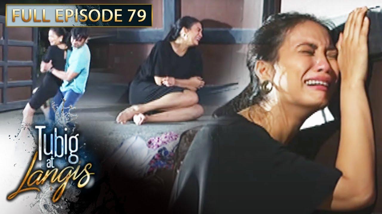 Download Full Episode 79 | Tubig At Langis
