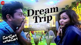 dream-trip-goko-mako-ramkumar-dhanusha-thrillokh-mc-nicki-ziee-arunkanth