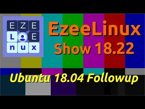 EzeeLinux Show 18 22 | Ubuntu 18 04 Follow Up and 10 Years on YouTube