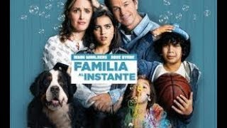 Familia al instante pelicula completa