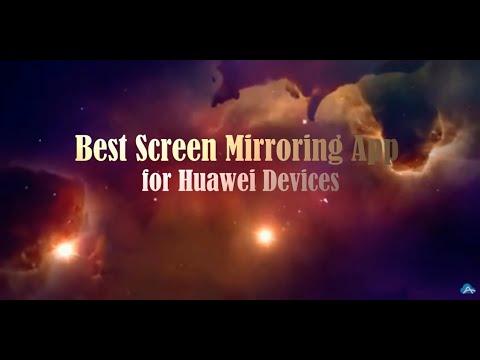 Best Screen Mirroring App For Huawei