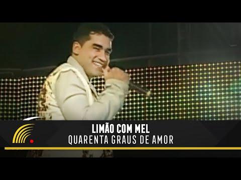 Quarenta Graus de Amor - Limão com Mel - Show o Espetáculo