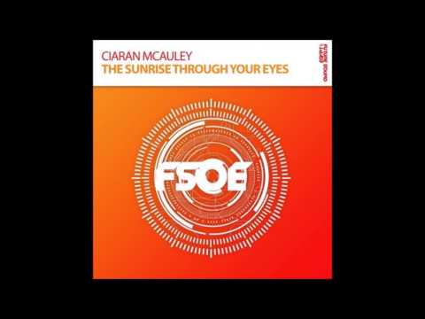 Ciaran McAuley - The Sunrise Through Your Eyes (Extended Mix)