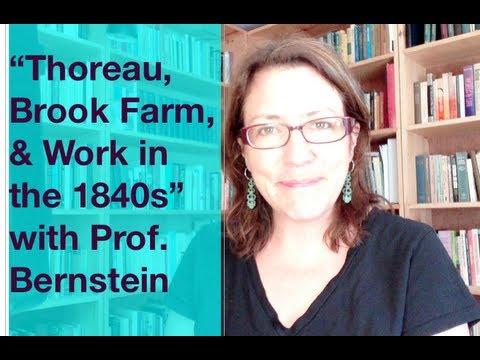 Thoreau, Brook Farm, and Work with Professor Bernstein
