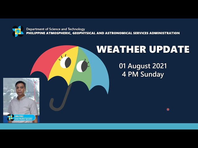 Public Weather Forecast Issued at 4:00 PM August 1, 2021