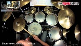 Maroon 5 - this love - DRUM COVER