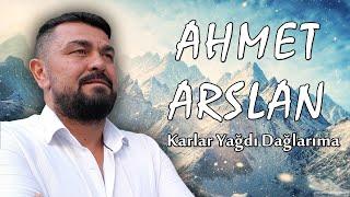 Ahmet Arslan - Karlar Yağdı Dağlarıma
