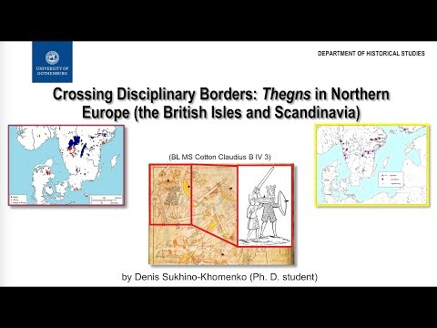 """""""Crossing Disciplinary Borders: Thegns in Northern Europe (the British Isles and Scandinavia)"""