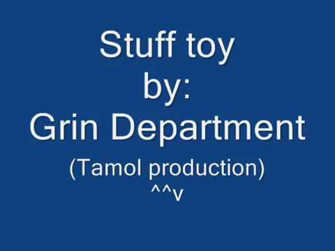 STUFF TOY (grin department)