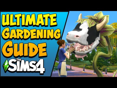 Improved for 2020 - This Sims 4 Gardening Skill Guide Has Everything You Should Know.