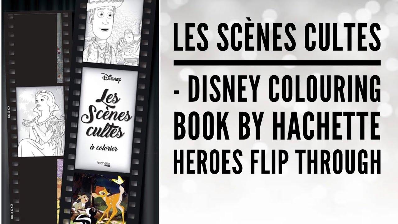 Les Scenes Cultes Disney Hachette Heroes Coloring Book