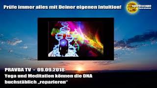 """Yoga und Meditation können die DNA buchstäblich """"reparieren"""" - Pravda TV - 09.09.18"""