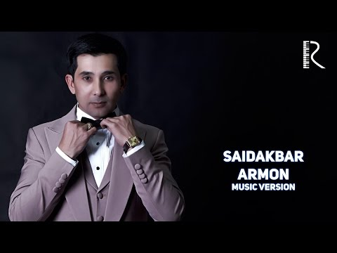 Saidakbar - Armon | Саидакбар - Армон (music version)