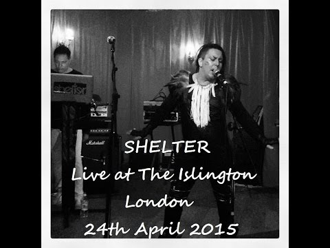 Shelter - Live at The Islington, London 24/4/15 (With special guest Neil Francis)