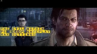 The Evil Within PC 1440p Max Settings Gameplay