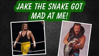 Wrestler Brenden Steen on when Jake the Snake got mad at him.