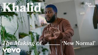 Khalid - The Making of New Normal (Vevo Footnotes)