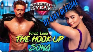 Hook Up Song , SOTY 2 (ReMix) By. DJ Ajay Official