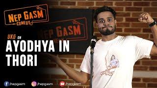 Ayodhya in Thori | Nepali Stand-Up Comedy | UKG | Nep-Gasm Comedy