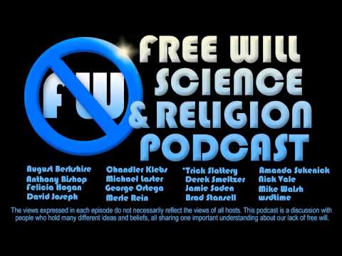 Free Will, Science, and Religion Podcast 6-6-2015 part 2