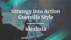 Strategy into Action Guerrilla Style by idealista Sr PM