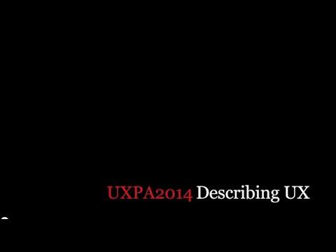 UXPA 2014 Interviews - Describing UX