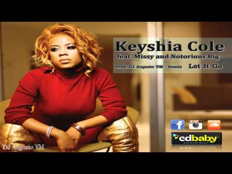 Keyshia Cole feat. Missy and Notorious Big - Let It Go (Prod. DJ Augusto VM - Remix)