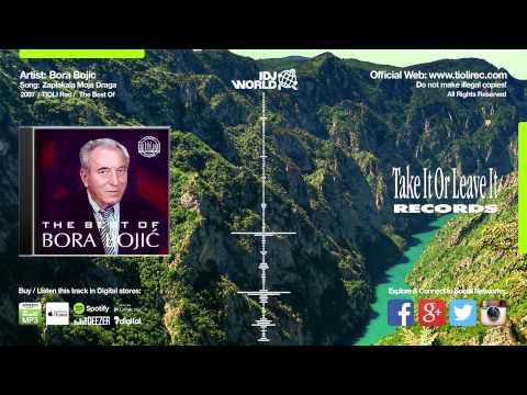 Bora Bojic - Zaplakala Moja Draga