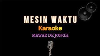 Mesin Waktu - Mawar De Jongh (Karaoke Version)