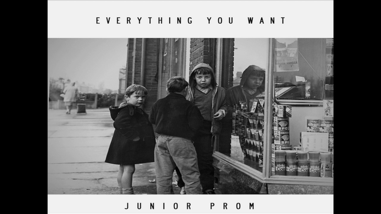 Junior Prom Everything You Want Official Audio