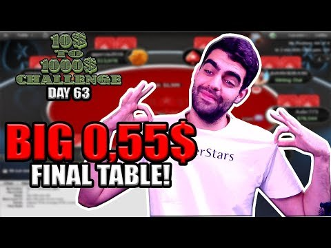 BIG 0,55$ FINAL TABLE, FREESTYLE AND SCIENCE! - 10$ TO 1000$ CHALLENGE - DAY 63