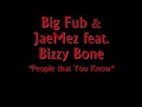 Big Fub and JaeMez feat. Bizzy Bone - People That You Know