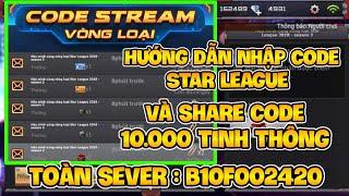 CF Legends | Hướng Dẫn Nhập Code Star League Và Share Code Nhận 10000 Tinh Thông Toàn Sever