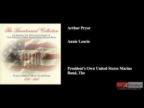 Arthur Pryor, Annie Laurie