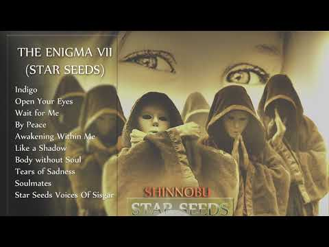 THE ENIGMA VII (FULL ALBUM 2019) STAR SEEDS Shinnobu